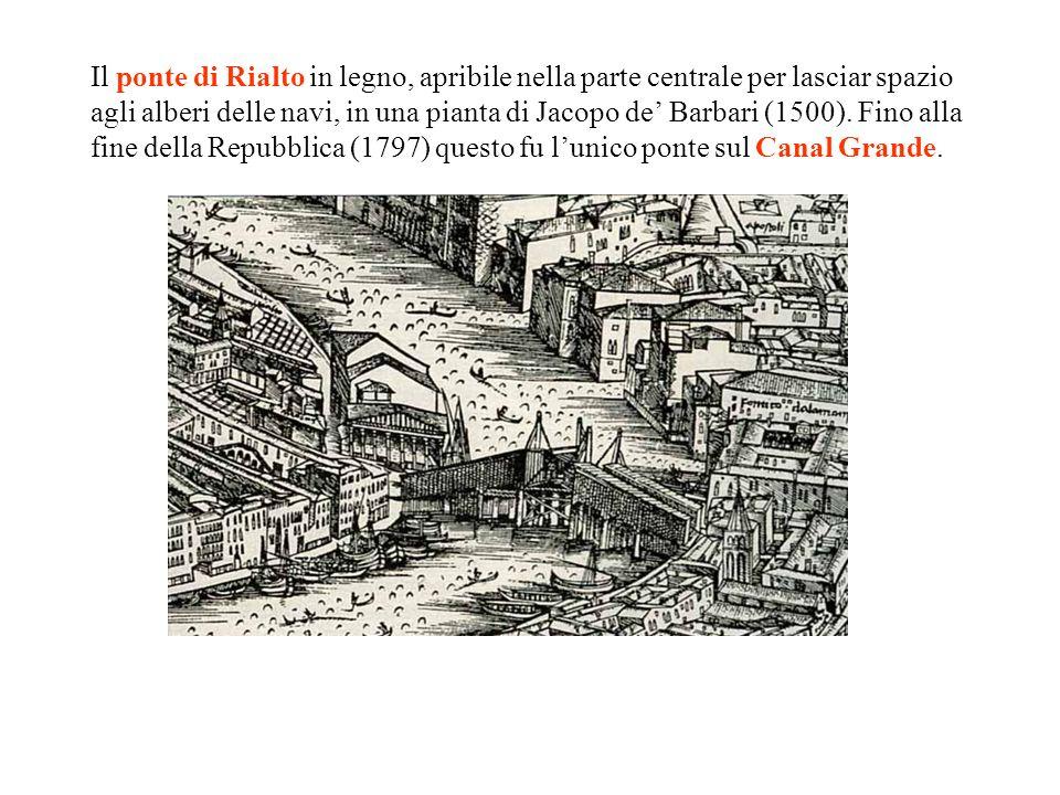 Il ponte di Rialto in legno, apribile nella parte centrale per lasciar spazio agli alberi delle navi, in una pianta di Jacopo de' Barbari (1500).