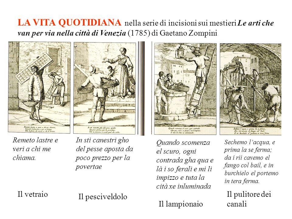 LA VITA QUOTIDIANA nella serie di incisioni sui mestieri Le arti che van per via nella città di Venezia (1785) di Gaetano Zompini