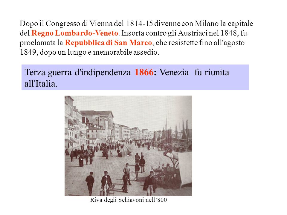 Terza guerra d indipendenza 1866: Venezia fu riunita all Italia.