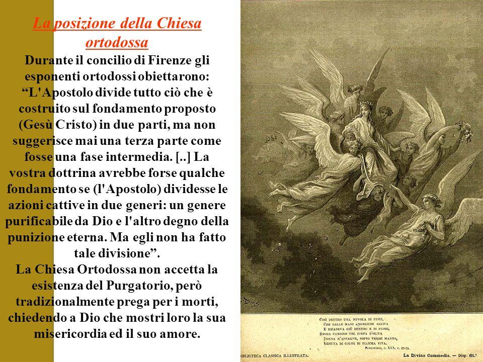 Durante il concilio di Firenze gli esponenti ortodossi obiettarono: