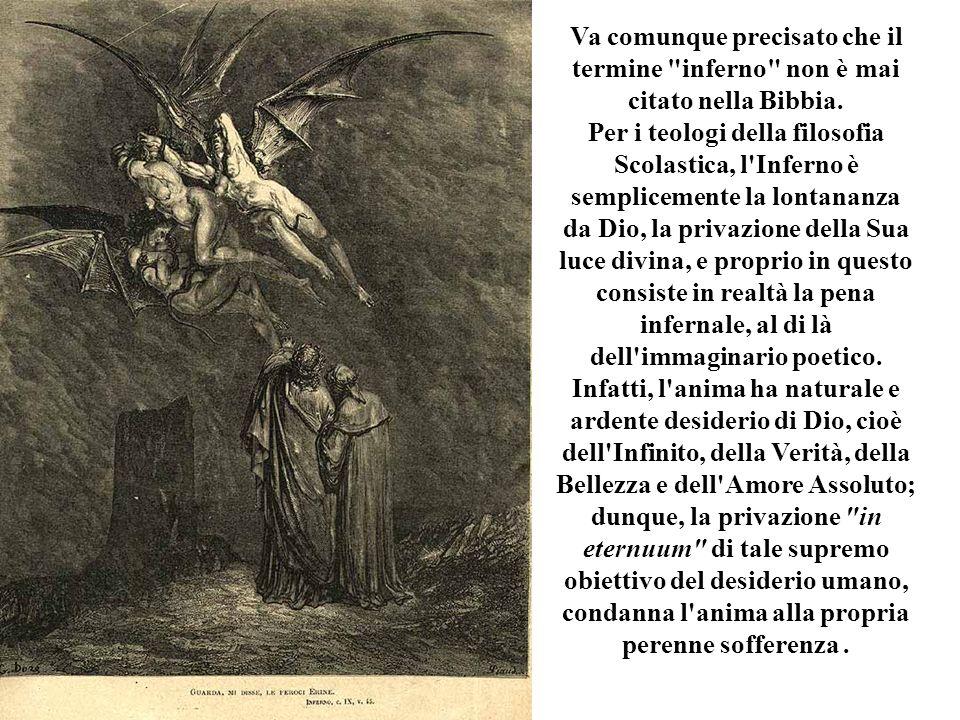 Va comunque precisato che il termine inferno non è mai citato nella Bibbia.