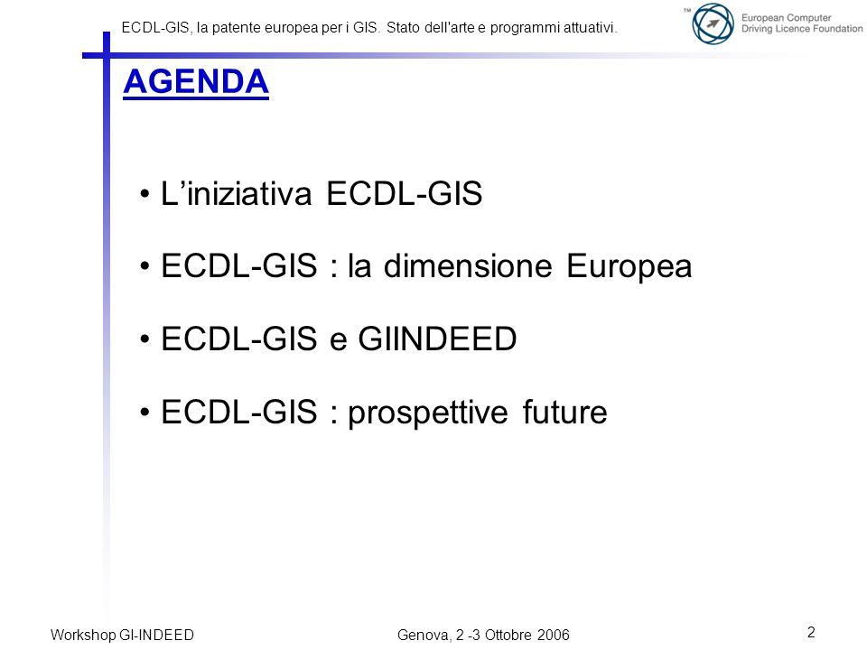 L'iniziativa ECDL-GIS ECDL-GIS : la dimensione Europea