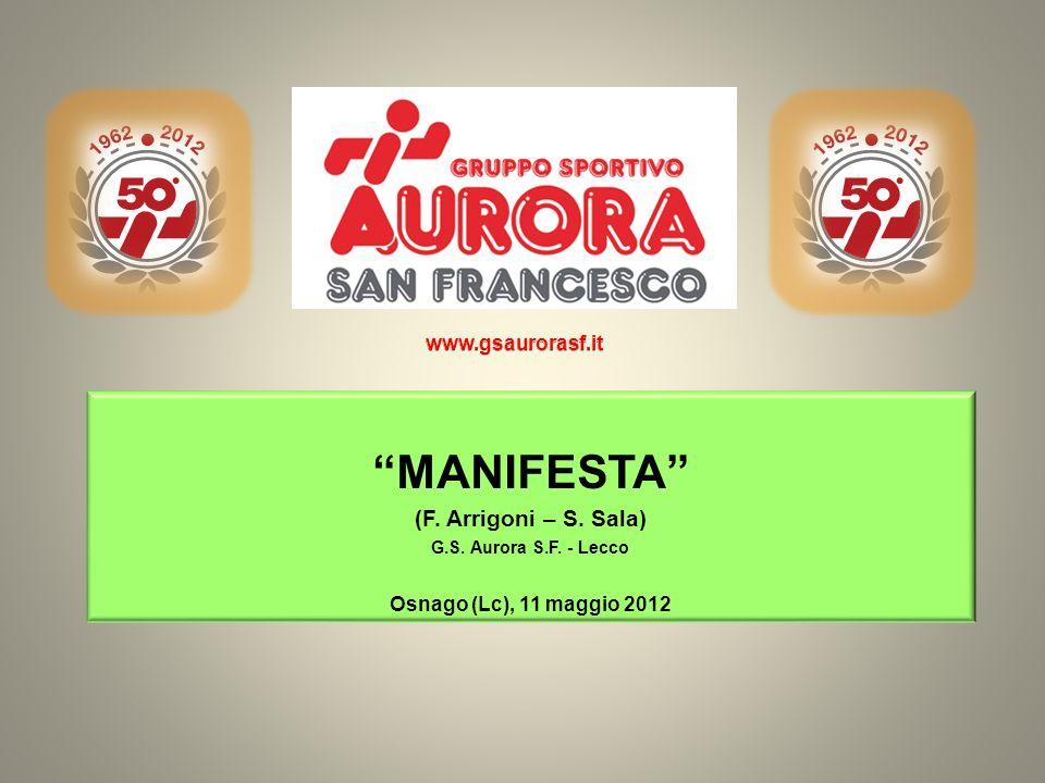 MANIFESTA (F. Arrigoni – S. Sala) www.gsaurorasf.it