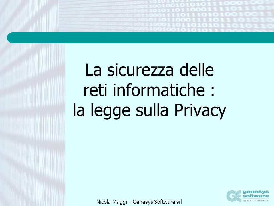 La sicurezza delle reti informatiche : la legge sulla Privacy