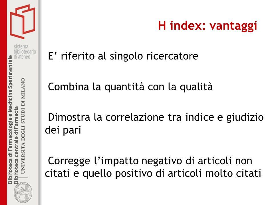 H index: vantaggi E' riferito al singolo ricercatore