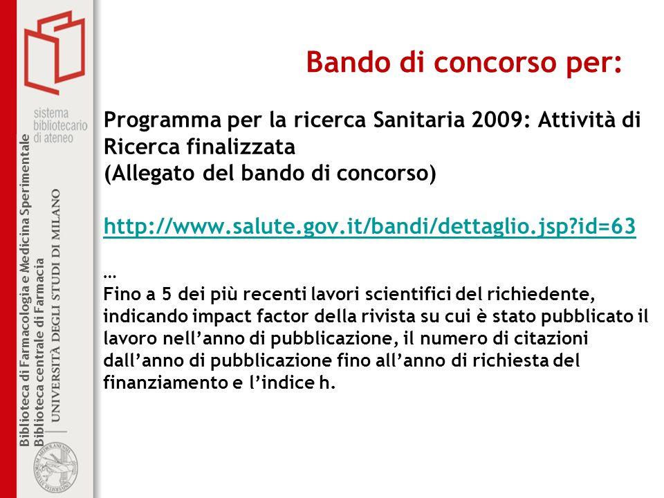 Bando di concorso per: Programma per la ricerca Sanitaria 2009: Attività di. Ricerca finalizzata. (Allegato del bando di concorso)
