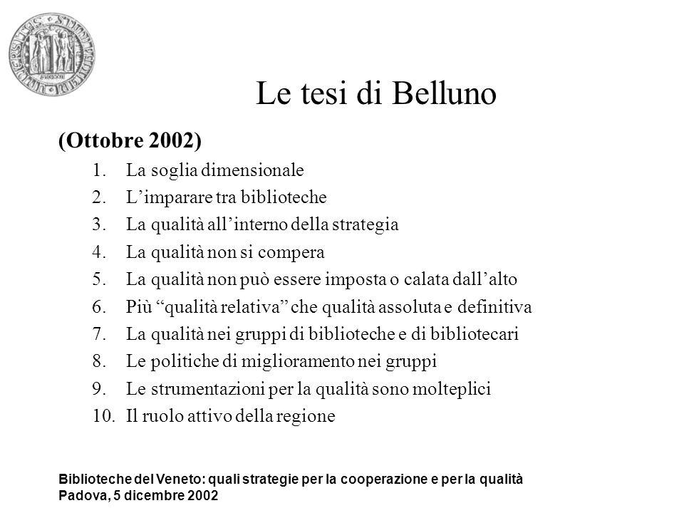 Le tesi di Belluno (Ottobre 2002) La soglia dimensionale