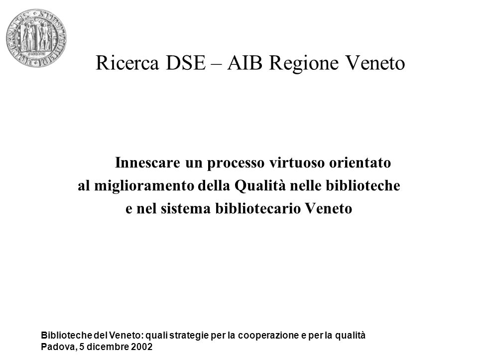 Ricerca DSE – AIB Regione Veneto