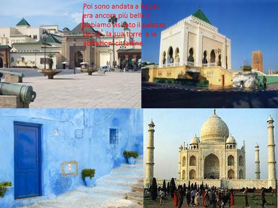 Poi sono andata a Rabat era ancora più bella e abbiamo visitato il palazzo del re , la sua torre e le abitazioni cittadine.