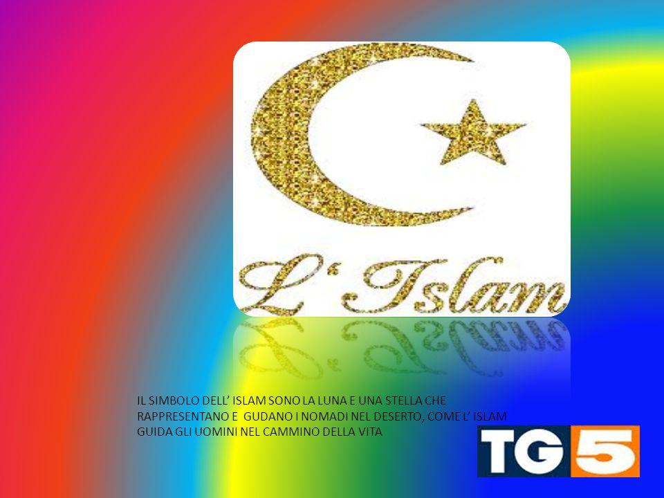 IL SIMBOLO DELL' ISLAM SONO LA LUNA E UNA STELLA CHE RAPPRESENTANO E GUDANO I NOMADI NEL DESERTO, COME L' ISLAM GUIDA GLI UOMINI NEL CAMMINO DELLA VITA