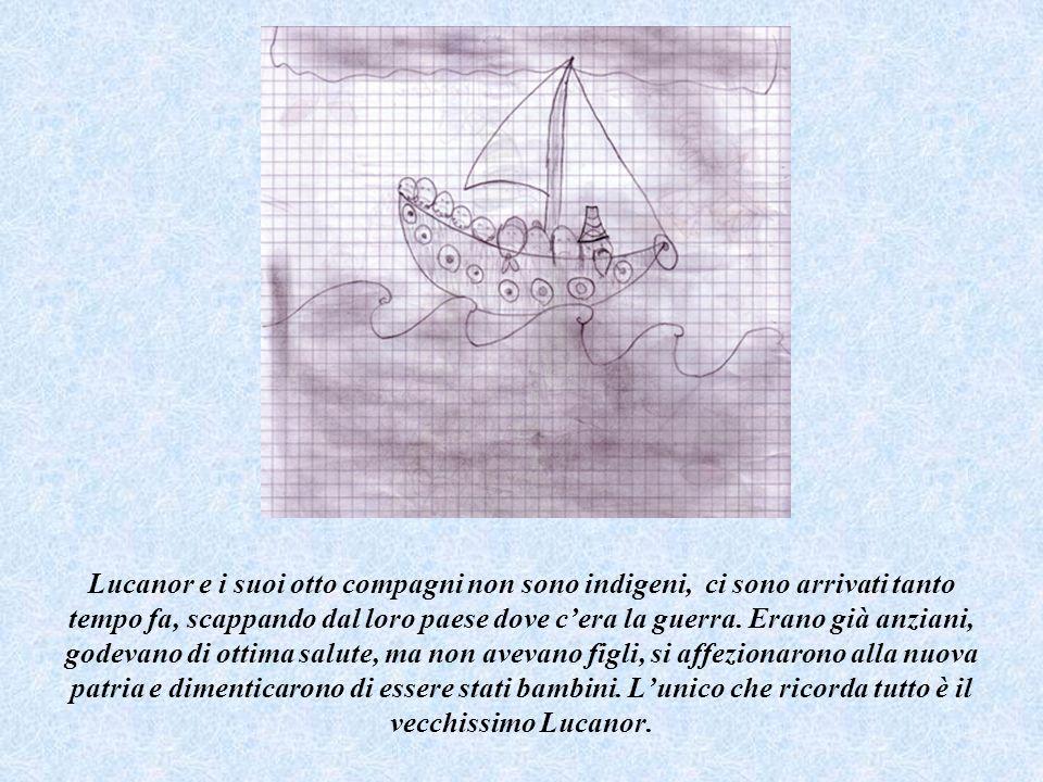 Lucanor e i suoi otto compagni non sono indigeni, ci sono arrivati tanto tempo fa, scappando dal loro paese dove c'era la guerra.