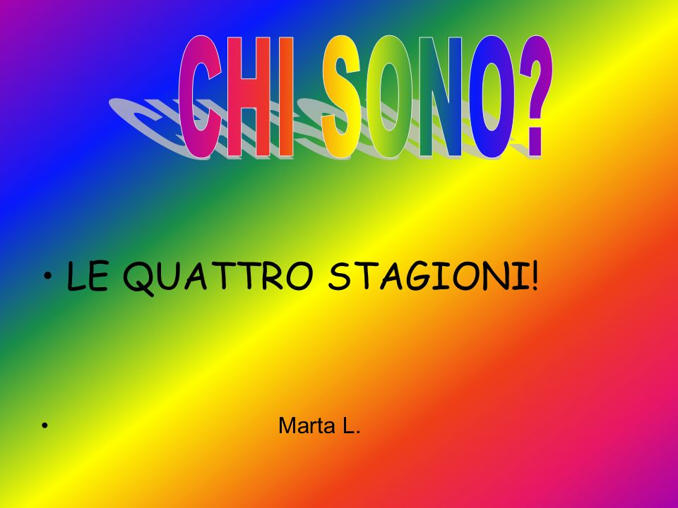 CHI SONO LE QUATTRO STAGIONI! Marta L.