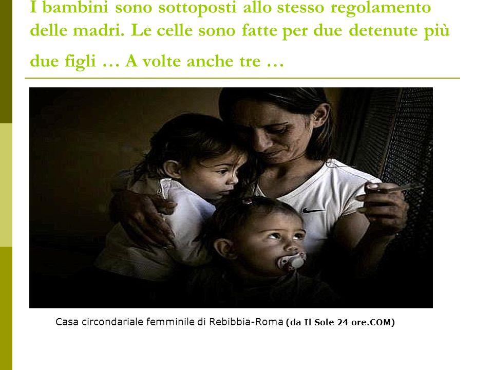 I bambini sono sottoposti allo stesso regolamento delle madri