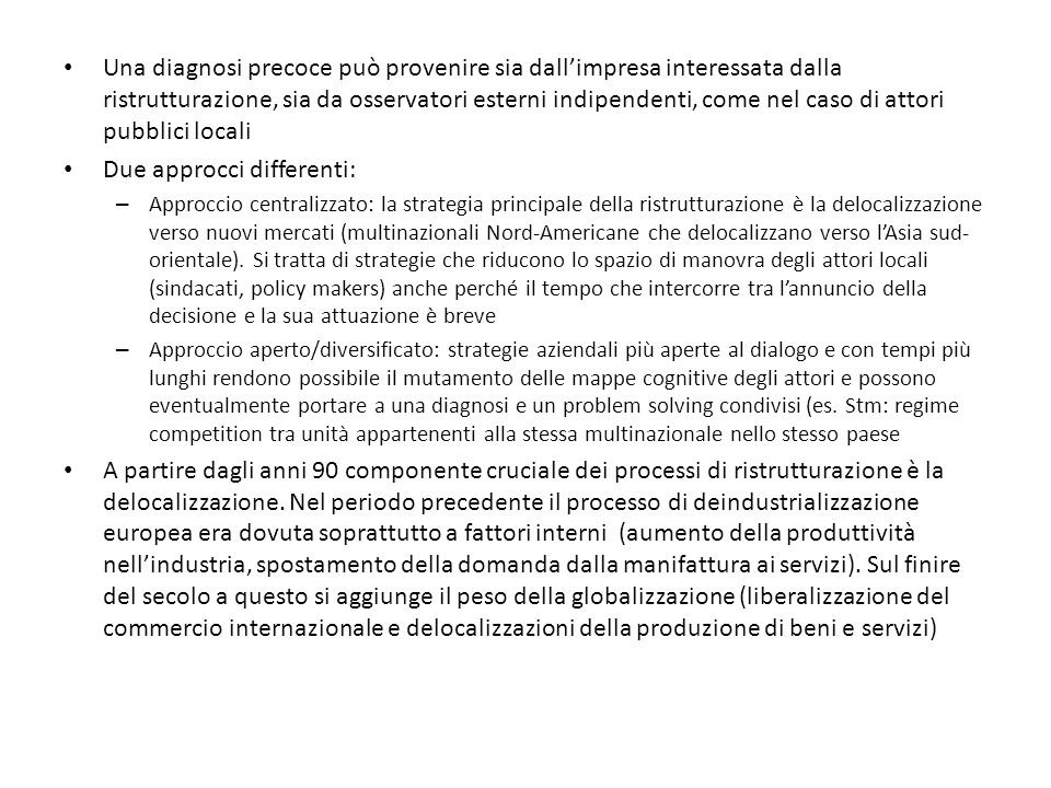 Due approcci differenti: