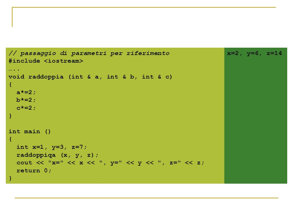 // passaggio di parametri per riferimento #include <iostream> …