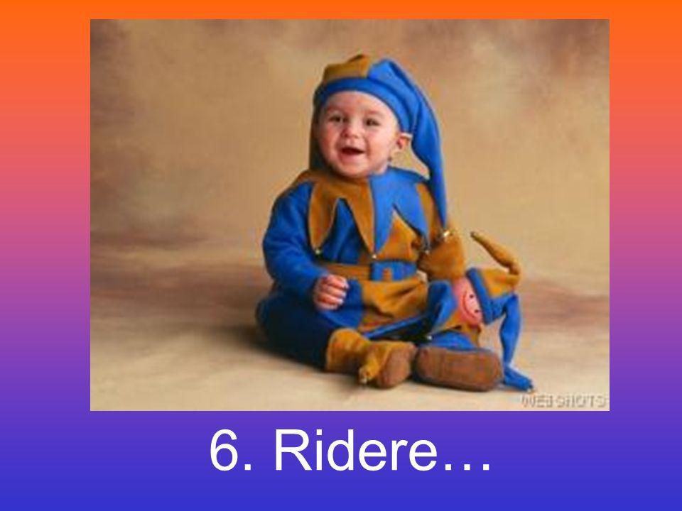 6. Ridere…