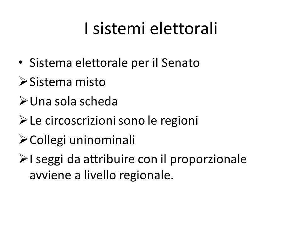I sistemi elettorali Sistema elettorale per il Senato Sistema misto