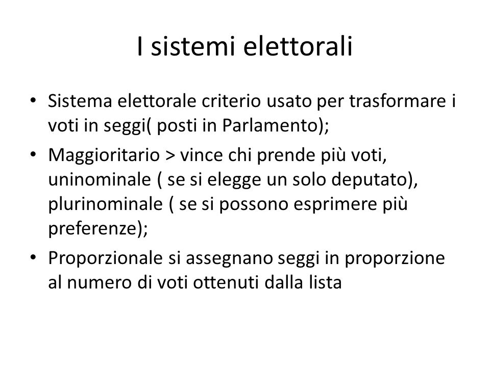 I sistemi elettorali Sistema elettorale criterio usato per trasformare i voti in seggi( posti in Parlamento);