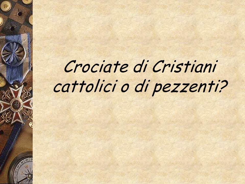 Crociate di Cristiani cattolici o di pezzenti