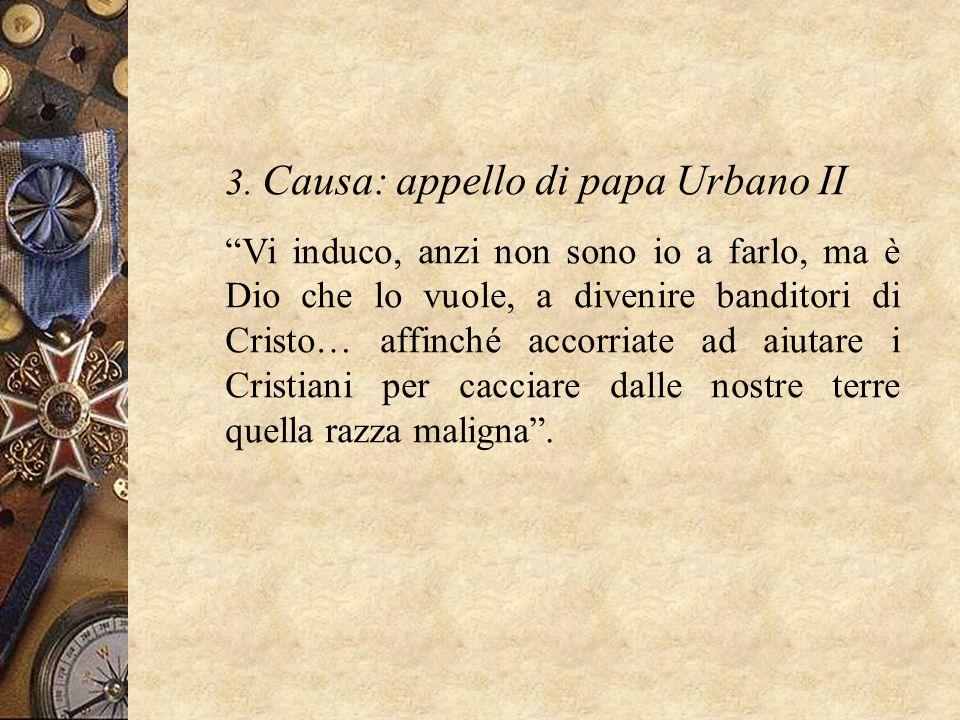 3. Causa: appello di papa Urbano II