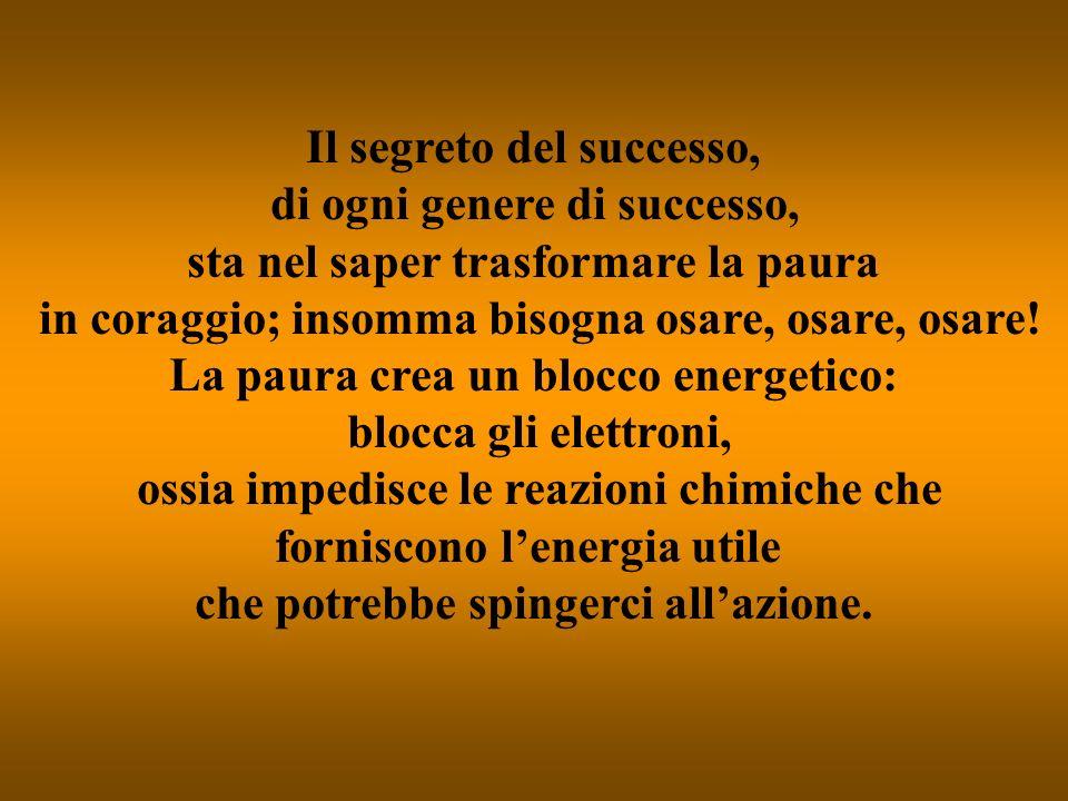 Il segreto del successo, di ogni genere di successo,