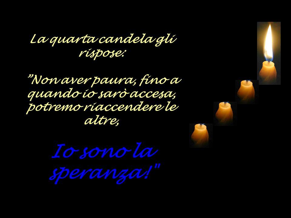 La quarta candela gli rispose:
