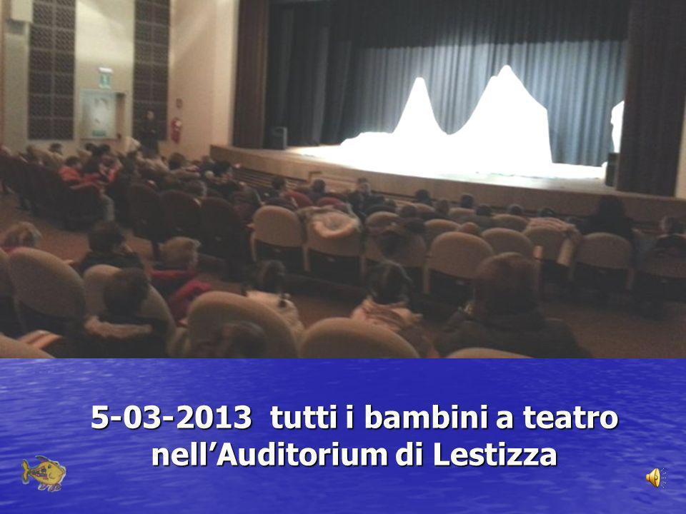 5-03-2013 tutti i bambini a teatro nell'Auditorium di Lestizza