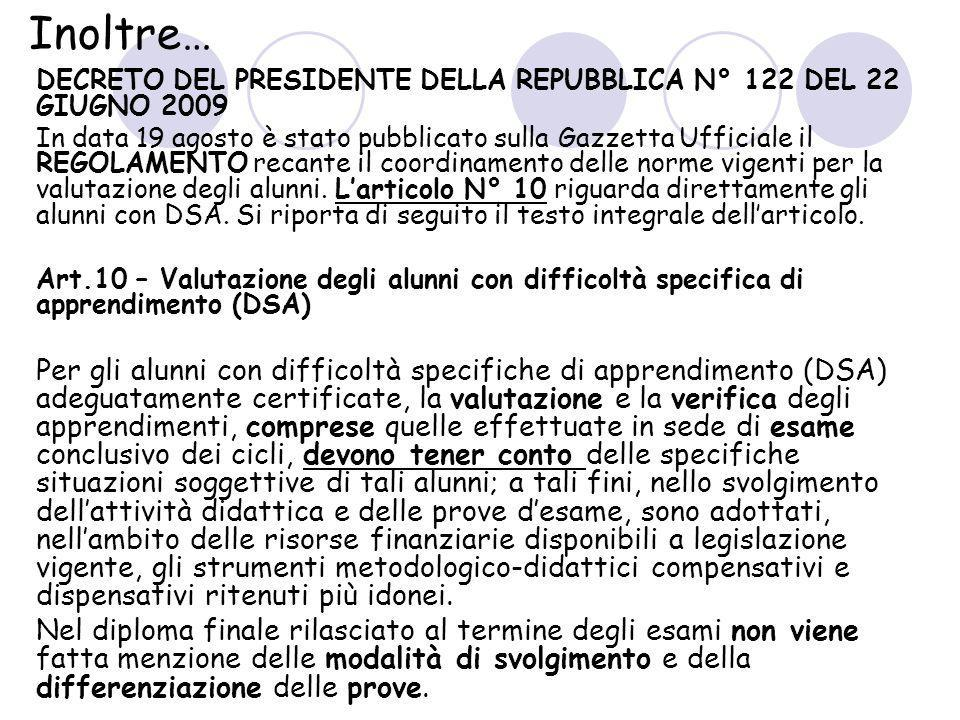 Inoltre… DECRETO DEL PRESIDENTE DELLA REPUBBLICA N° 122 DEL 22 GIUGNO 2009.