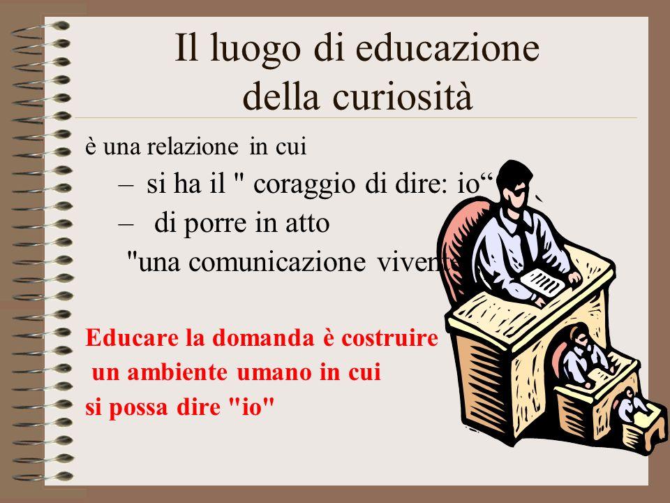 Il luogo di educazione della curiosità