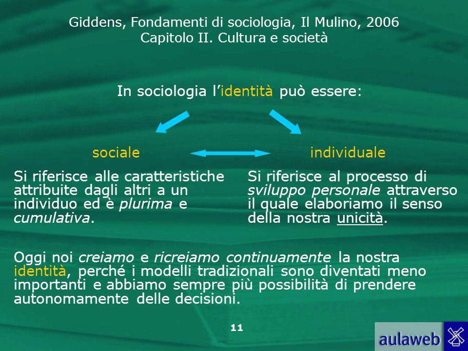 In sociologia l'identità può essere: