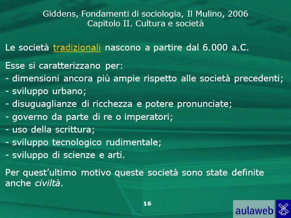 Le società tradizionali nascono a partire dal 6.000 a.C.