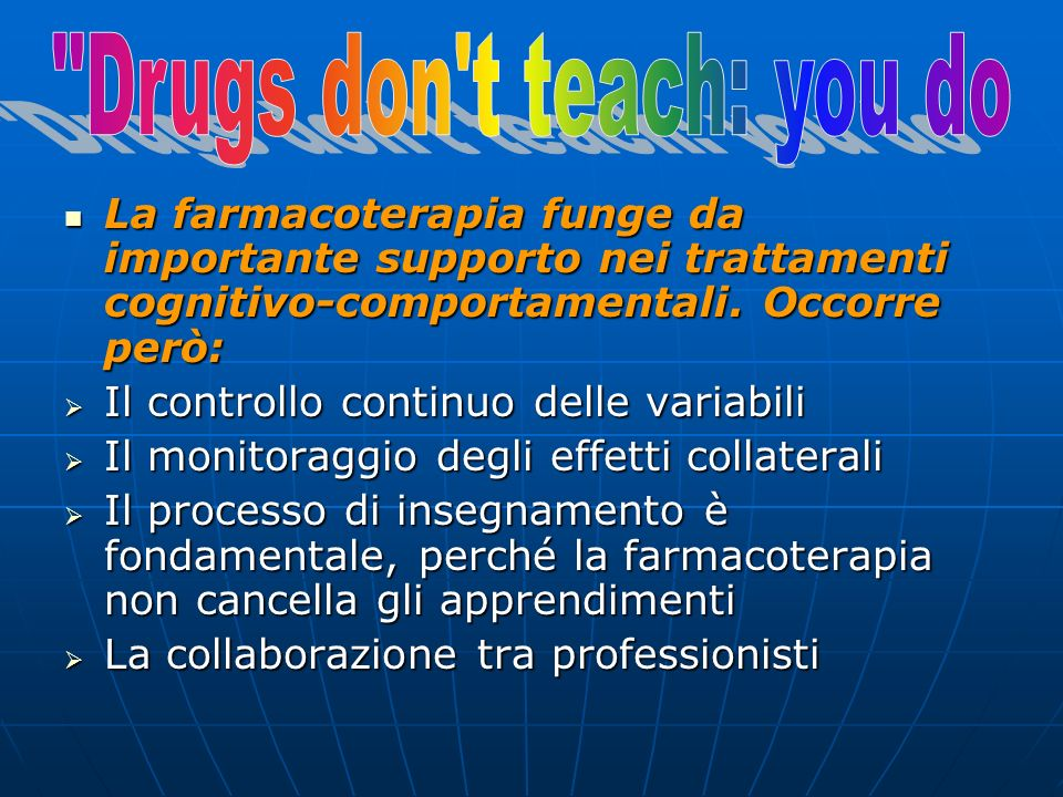 Drugs don t teach: you do