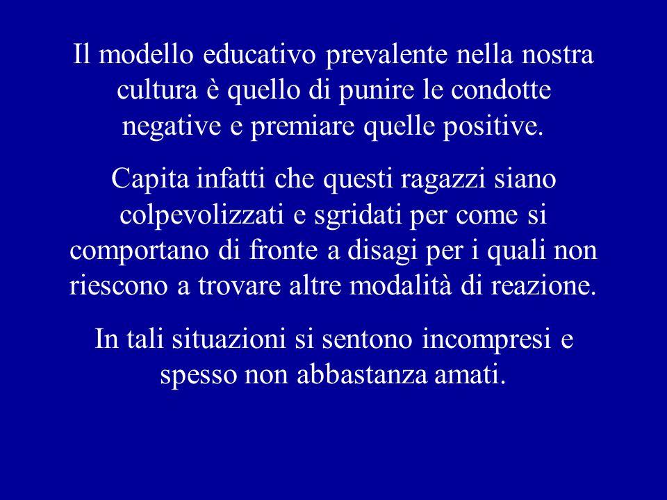 Il modello educativo prevalente nella nostra cultura è quello di punire le condotte negative e premiare quelle positive.