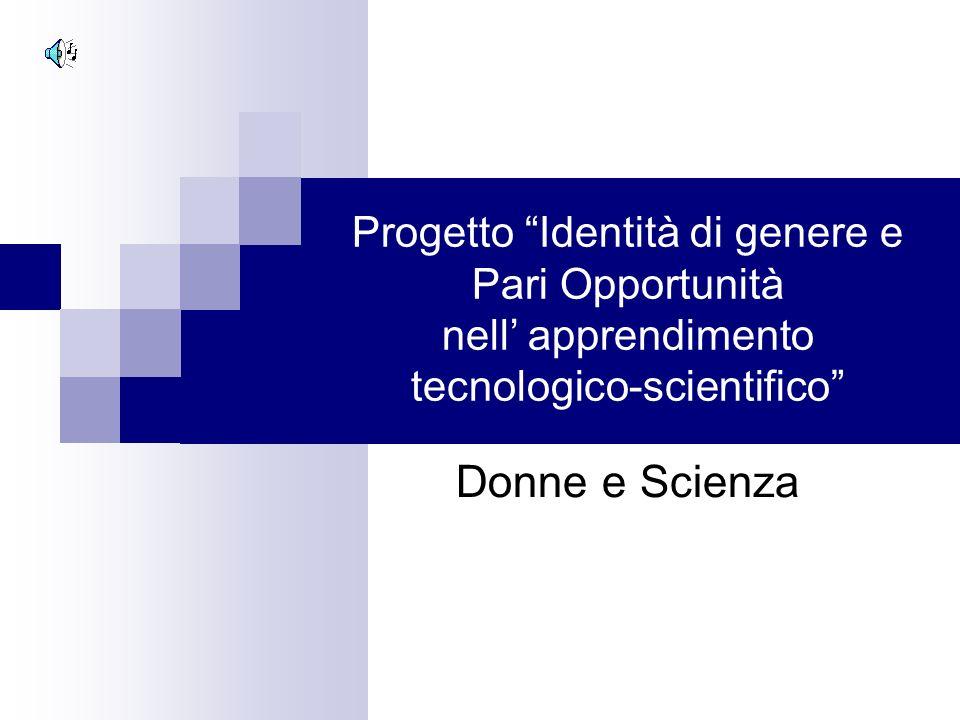 Progetto Identità di genere e Pari Opportunità nell' apprendimento tecnologico-scientifico