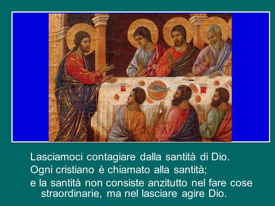 Lasciamoci contagiare dalla santità di Dio