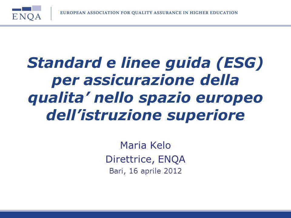 Maria Kelo Direttrice, ENQA Bari, 16 aprile 2012