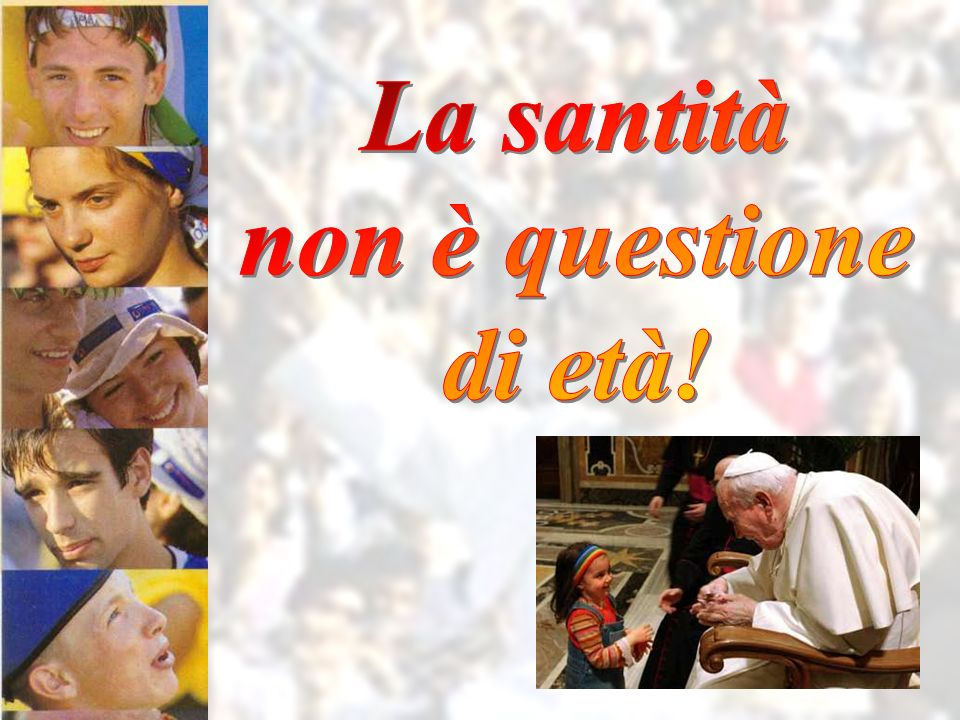 La santità non è questione di età!