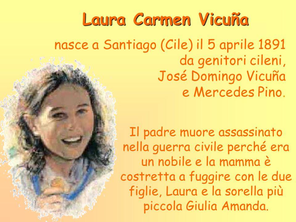 Laura Carmen Vicuña nasce a Santiago (Cile) il 5 aprile 1891 da genitori cileni, José Domingo Vicuña e Mercedes Pino.