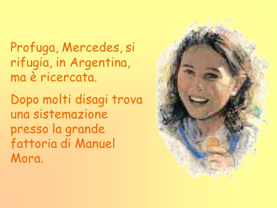 Profuga, Mercedes, si rifugia, in Argentina, ma è ricercata.