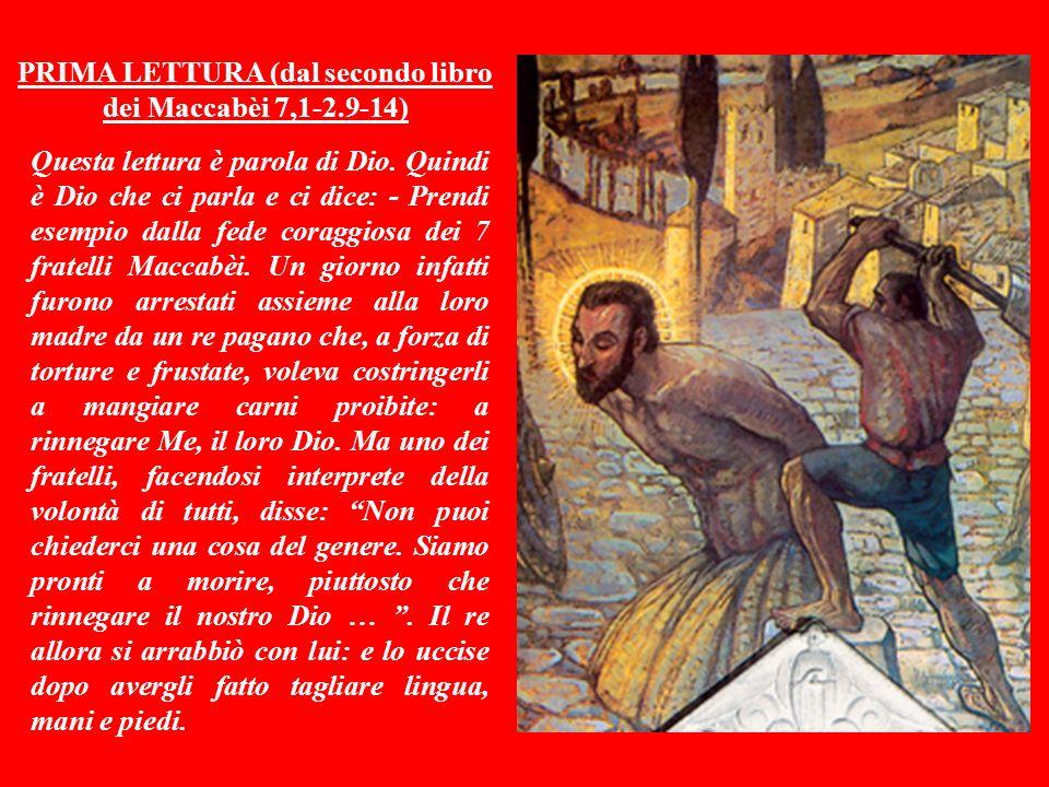 PRIMA LETTURA (dal secondo libro dei Maccabèi 7,1-2.9-14)