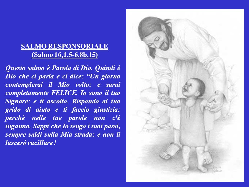 SALMO RESPONSORIALE (Salmo 16,1.5-6.8b.15)