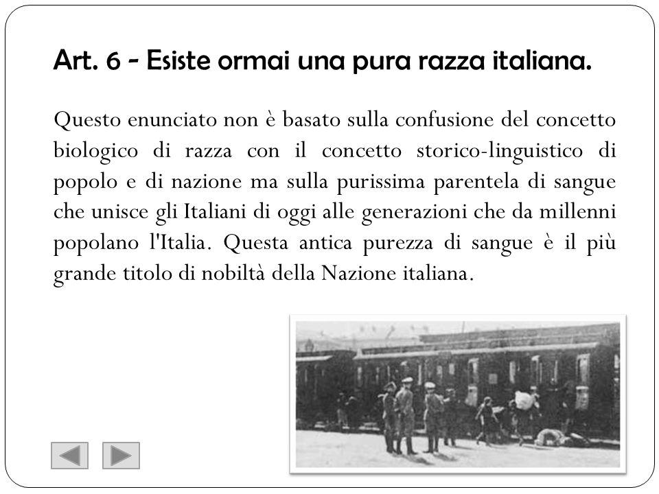 Art. 6 - Esiste ormai una pura razza italiana.