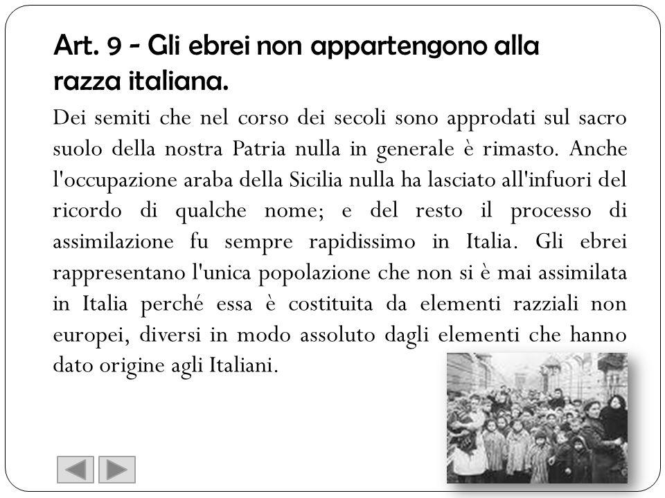 Art. 9 - Gli ebrei non appartengono alla razza italiana.