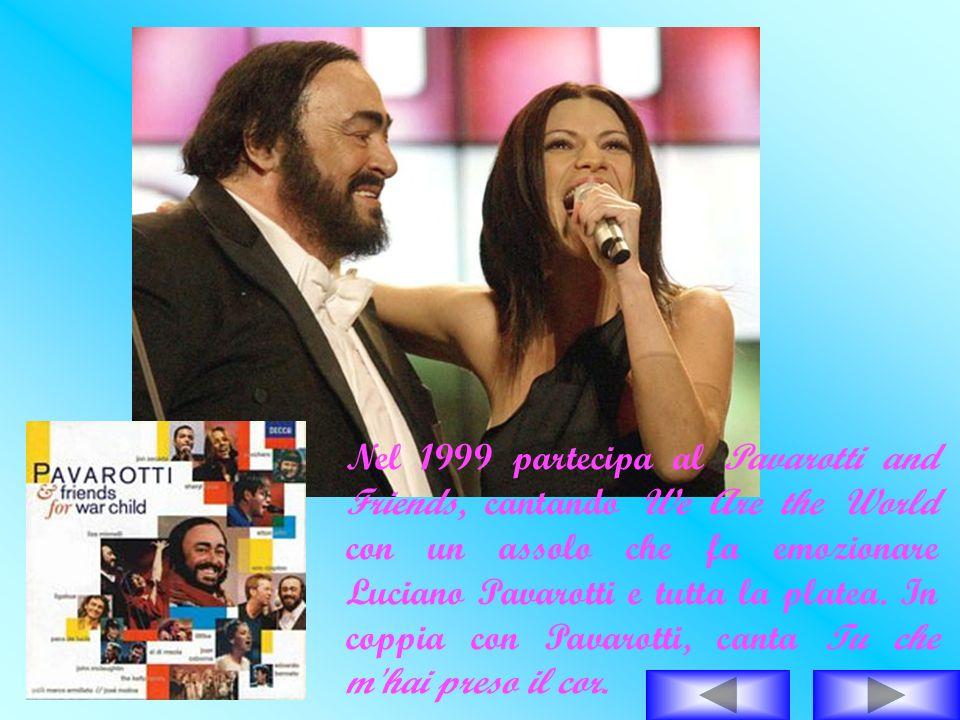 Nel 1999 partecipa al Pavarotti and Friends, cantando We Are the World con un assolo che fa emozionare Luciano Pavarotti e tutta la platea.