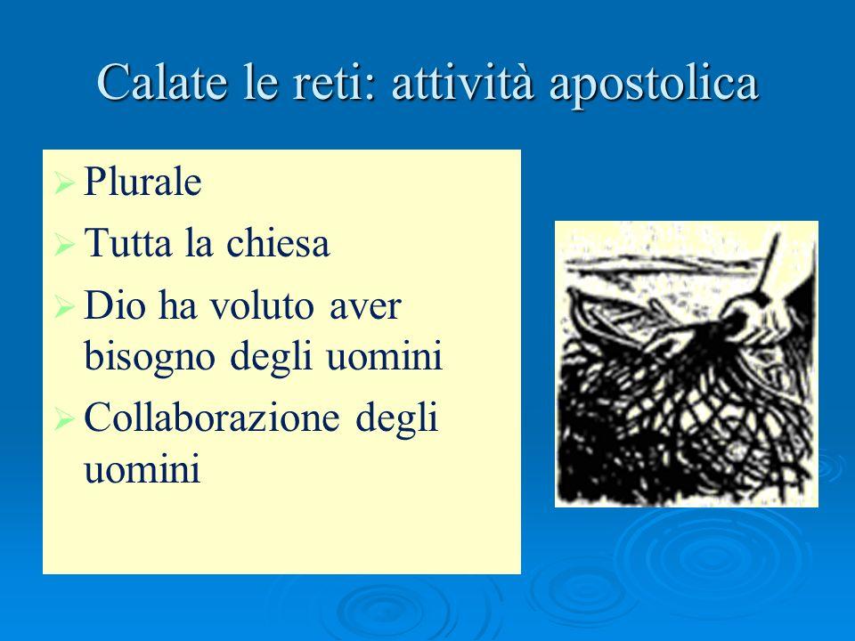 Calate le reti: attività apostolica