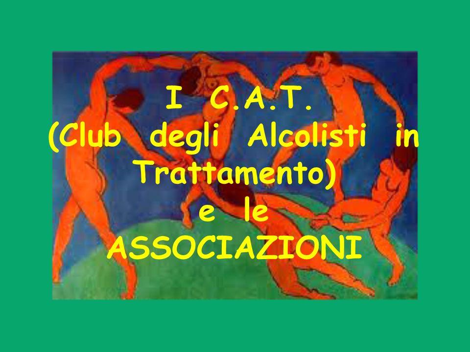 I C.A.T. (Club degli Alcolisti in Trattamento) e le ASSOCIAZIONI
