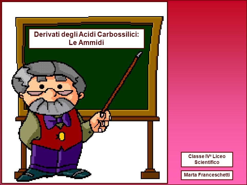 Derivati degli Acidi Carbossilici: Classe IVa Liceo Scientifico
