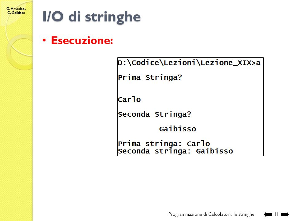 I/O di stringhe Esecuzione: Programmazione di Calcolatori: le stringhe