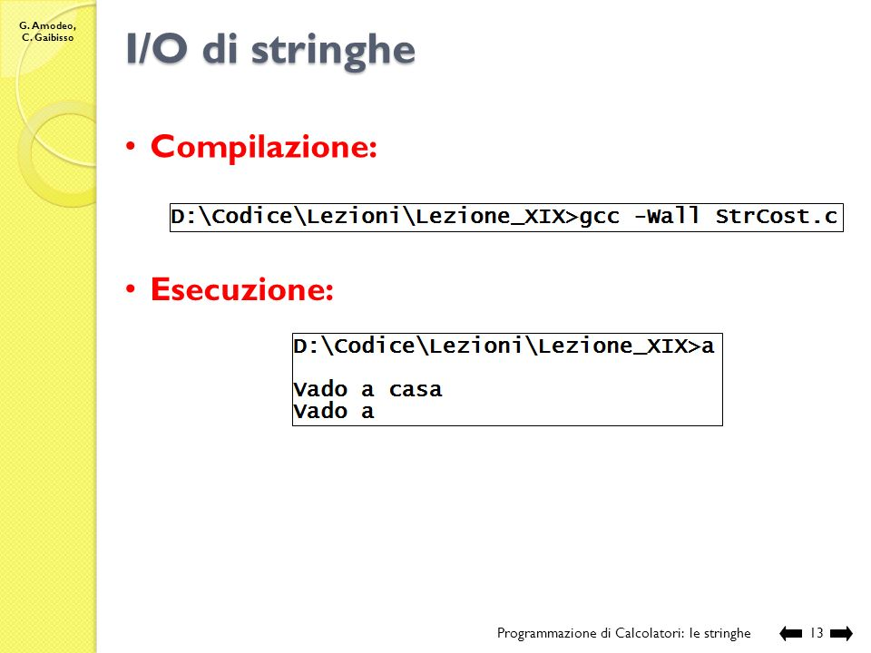 I/O di stringhe Compilazione: Esecuzione: