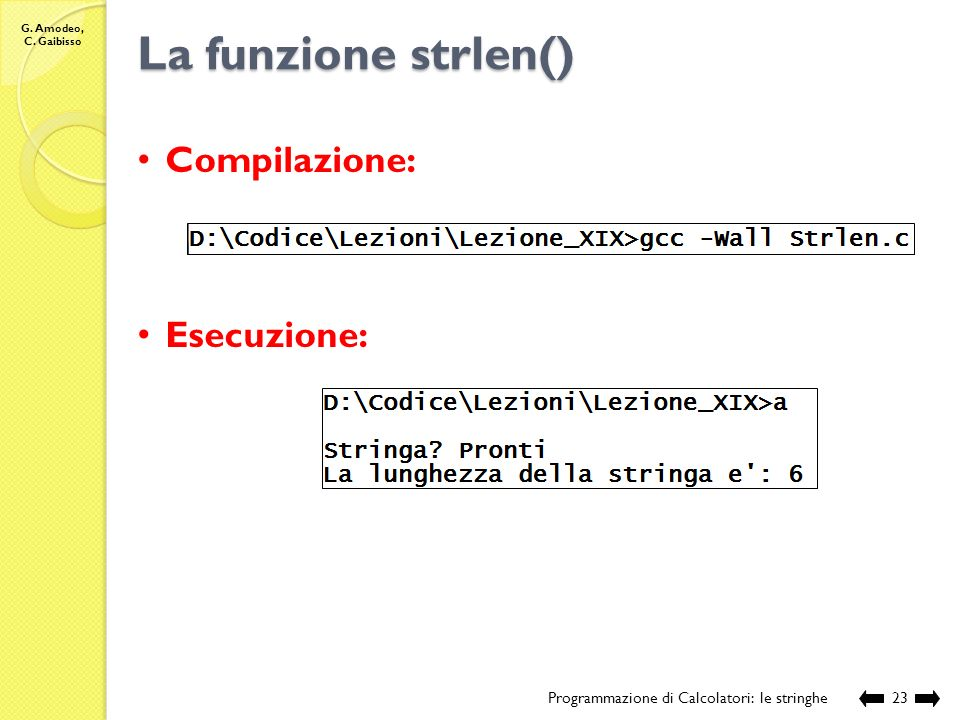 La funzione strlen() Compilazione: Esecuzione: